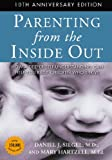 img - for Parenting from the Inside Out 10th Anniversary revised edition: How a Deeper Self-Understanding Can Help You Raise Children Who Thrive book / textbook / text book