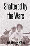img - for Shattered by the Wars book / textbook / text book