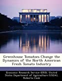 img - for Greenhouse Tomatoes Change the Dynamics of the North American Fresh Tomato Industry book / textbook / text book