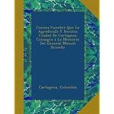 Corona Funebre Que La Agradecida Y Heroica Ciudad De Cartagena Consagra a La Memoria Del General Manuel Briceño...