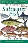 Ken Schultz's Field Guide to Saltwate...