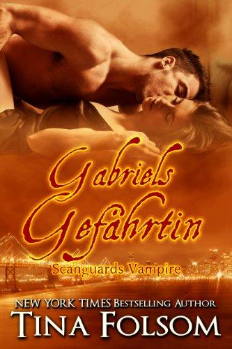 Tina Folsom - Gabriels Gefährtin (Scanguards Vampire 3)
