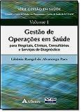 Gestão de Operações em Saúde - Volume 1 - 9788538801795