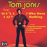 I Who Have Nothing / Sings Shes a Ladyby Tom Jones