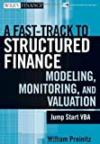A Fast Track To Structured Finance Modeling, Monitoring and Valuation: Jump Start VBA by Preinitz, William (2009) Hardcover