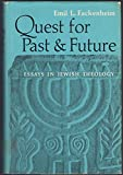 img - for Quest for past and future;: Essays in Jewish theology book / textbook / text book