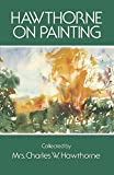 Hawthorne on Painting (Dover Art Instruction)