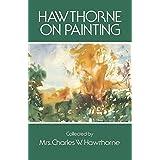 Hawthorne on Painting (Dover Art Instruction) ~ Mrs. Charles W. Hawthorne