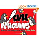 Evil Penguins: When Cute Penguins Go Bad
