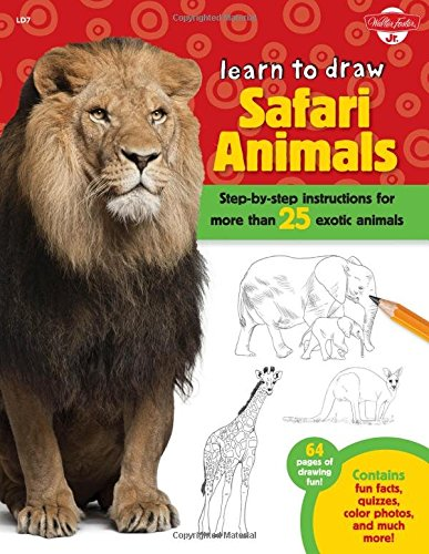 Learn to Draw Safari Animals: Step-by-step instructions for more than 25 exotic animals (Walter Foster Learn To Draw compare prices)