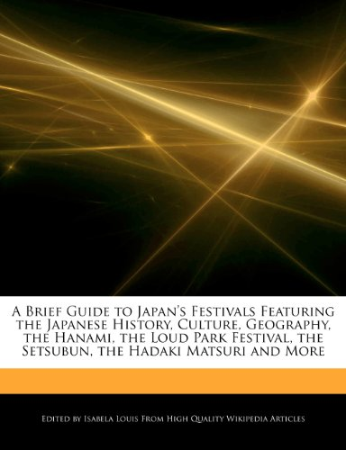 a-brief-guide-to-japans-festivals-featuring-the-japanese-history-culture-geography-the-hanami-the-lo