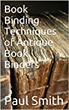 Book Binding Techniques of Antique Book Binders