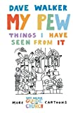 Dave Walker My Pew: Things I Have Seen from It: The Things I Have Seen from It: v. 2