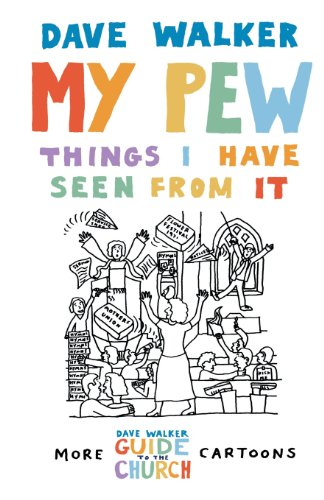 My Pew: Things I Have Seen from It: More Dave Walker Cartoons (v. 2)