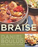 Braise: A Journey Through International Cuisine Daniel Boulud