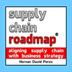 Supply Chain Roadmap: Aligning supply...