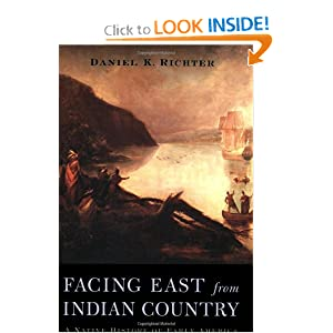 Facing East from Indian Country: A Native History of Early America by Daniel K. Richter