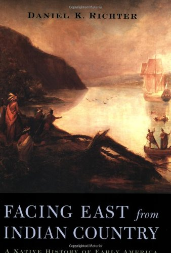 Facing East from Indian Country: A Native History of...