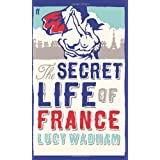 The Secret Life of Franceby Lucy Wadham