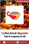 Coffee Break Spanish 5: Lessons 21-25...