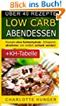 Rezepte ohne Kohlenhydrate: Low Carb...