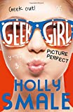 Holly Smale Picture Perfect (Geek Girl, Book 3)