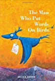 The Man Who Put Words On Birds