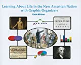 Learning About Life in the New American Nation with Graphic Organizers (Graphic Organizers in Social Studies and Science)
