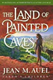 By Jean M. Auel: The Land of Painted Caves: A Novel (Earth's Children)