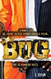 img - for BUG: Straight Talk: A Man's Life, His Graphic 16 Year Journey Through Prison...And The Woman Who Waited book / textbook / text book