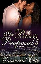 The Boss's Proposal 5: A Bwwm Short Story Serial (a Bwwm Employee Boss Erotic Romance)