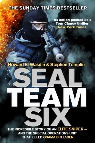 Howard E. Wasdin - Seal Team Six: The incredible story of an elite sniper - and the special operations unit that killed Osama Bin Laden