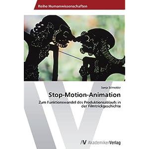 Stop-Motion-Animation: Zum Funktionswandel des Produktionsablaufs in der Filmtrickgeschichte