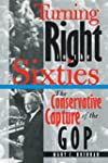Turning Right in the 60s: The Conserv...