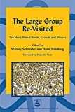 img - for The Large Group Re-Visited: The Herd, Primal Horde, Crowds and Masses (International Library of Group Analysis (Hardcover)) book / textbook / text book