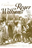 THE CHALLENGES OF ROGER WILLIAMS (Baptists) (0865547718) by Byrd, James P. Jr.