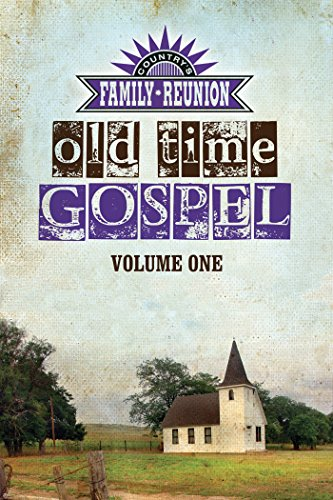 Country's Family Reunion Presents Old Time Gospel: Volume One