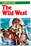 img - for The Wild West: Everyday Life (The Dragon Books) book / textbook / text book
