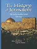img - for The History of Jerusalem: The Early Muslim Period (638-1099) book / textbook / text book