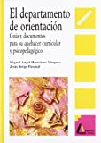 img - for El departamento de orientaci n : gu a y documentos para su quehacer curricular y psicopedag gico book / textbook / text book