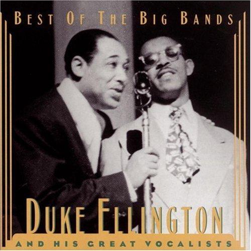 Duke Ellington - Best Of The Big Bands: Duke Ellington And His Great Vocalists - Zortam Music