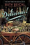 Delicious!: A Novel (1400069629) by Reichl, Ruth