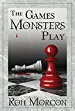img - for The Games Monsters Play: A Novelette of The Chosen book / textbook / text book