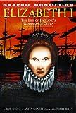 Elizabeth I: The Life Of Englands Renaissance Queen (Graphic Nonfiction) (1404202463) by Shone, Rob