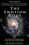 The Emotion Code: How to Release Your Trapped Emotions for Abundant Health, Love and Happiness (English Edition)