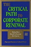 img - for The Critical Path to Corporate Renewal 1St edition by Beer, Michael, Eisenstat, Russell A., Spector, Bert (1990) Hardcover book / textbook / text book
