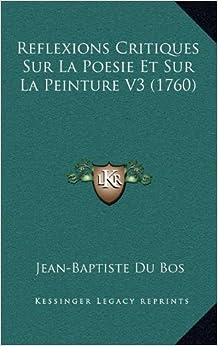 Critiques Sur La Poesie Et Sur La Peinture V3 (1760) (French Edition