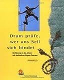 Image of Drum prüfe, wer ans Seil sich bindet: Einführung in die Arbeit mit stationären Ropes-Courses