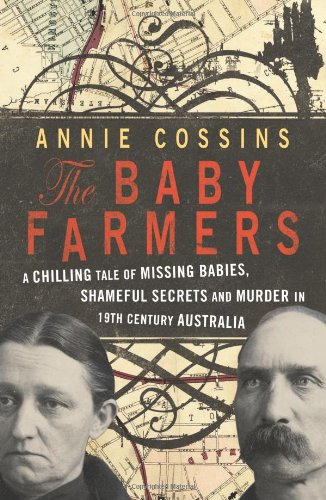 The Baby Farmers: A Chilling Tale Of Missing Babies, Shameful Secrets And Murder In 19Th Century Australia front-723711