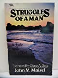 Struggles of a Man: A Daily Walk with God